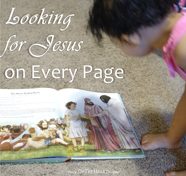 "My daughter looks for Jesus on every page of her storybook Bible. When was the last time I looked at the situations I face and asked, ""Where's Jesus?"""