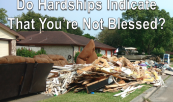 Do Hardships Indicate That You're Not Blessed?