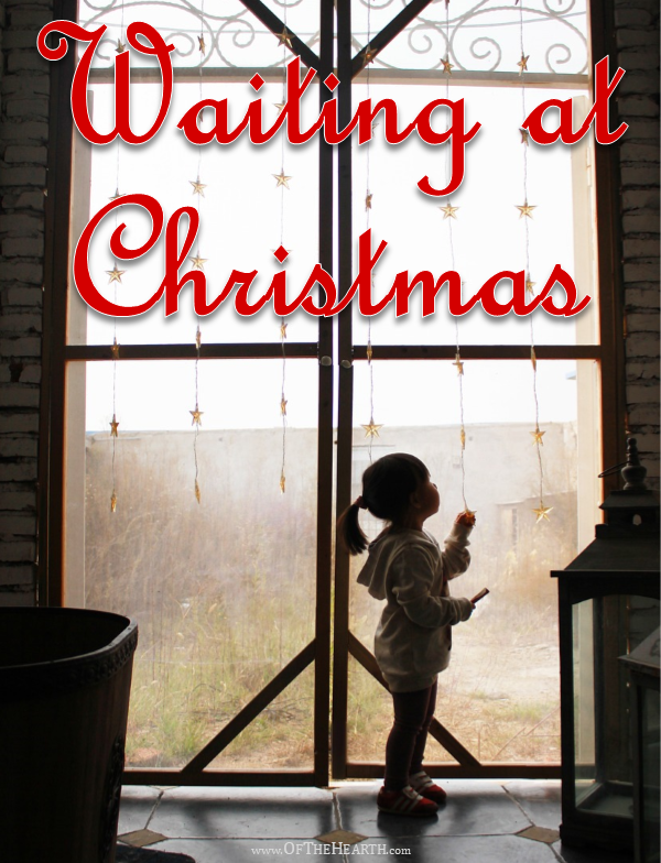 Christmas is all about waiting. For what—or for whom—are we really waiting?