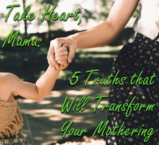 Motherhood is challenging. However, when fortified with these 5 truths, we can mother with confidence and enthusiasm.