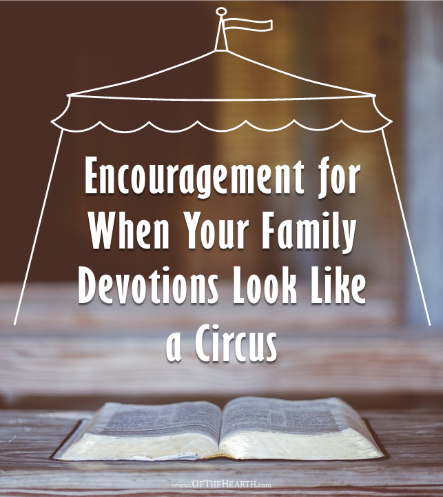 Do your kids wiggle and get distracted during family devotions? Having these is so valuable, even when they resemble a circus! Here's why.